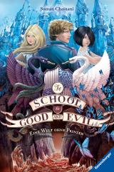 Cover-Bild The School for Good and Evil, Band 2: Eine Welt ohne Prinzen
