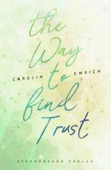 Cover-Bild The way to find trust: Lara & Ben