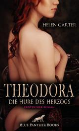 Cover-Bild Theodora - Die Hure des Herzogs | Erotischer Roman