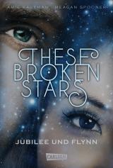 Cover-Bild These Broken Stars. Jubilee und Flynn (Band 2)