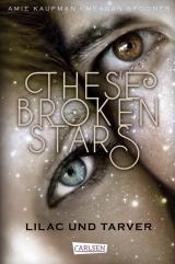 Cover-Bild These Broken Stars. Lilac und Tarver (Band 1)