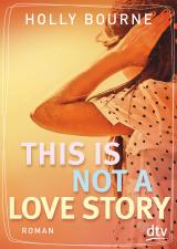 Cover-Bild This is not a love story