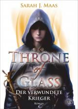 Cover-Bild Throne of Glass 6 - Der verwundete Krieger