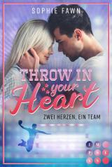 Cover-Bild Throw in your Heart. Zwei Herzen, ein Team