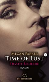 Cover-Bild Time of Lust | Band 3 | Devote Begierde | Roman