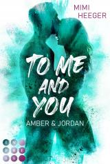 Cover-Bild To Me and You. Amber & Jordan (Secret-Reihe)