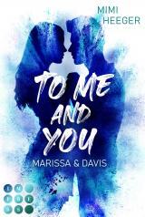 Cover-Bild To Me and You. Marissa & Davis (Secret-Reihe)