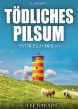 Cover-Bild Tödliches Pilsum. Ostfrieslandkrimi