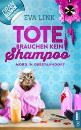 Cover-Bild Tote brauchen kein Shampoo - Mord in Obertanndorf