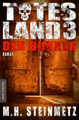 Cover-Bild Totes Land 3 - Der Bunker