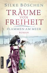 Cover-Bild Träume von Freiheit - Flammen am Meer