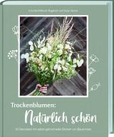 Cover-Bild Trockenblumen: Natürlich schön