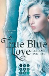 Cover-Bild True Blue Love. Der Glanz der Tiefe