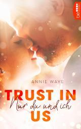 Cover-Bild Trust in Us - Nur du und ich