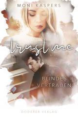 Cover-Bild Trust me - Blindes Vertrauen