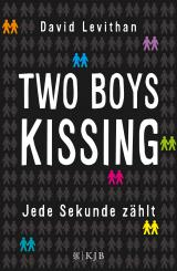 Cover-Bild Two Boys Kissing – Jede Sekunde zählt