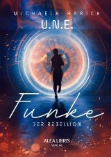 Cover-Bild U.N.E. - Funke der Rebellion
