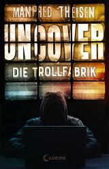Cover-Bild Uncover - Die Trollfabrik