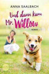 Cover-Bild Und dann kam Mr. Willow