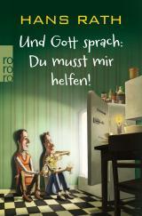 Cover-Bild Und Gott sprach: Du musst mir helfen!
