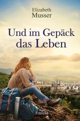 Cover-Bild Und im Gepäck das Leben