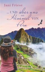 Cover-Bild ... und über uns der Himmel von Peru