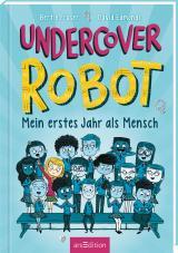 Cover-Bild Undercover Robot - Mein erstes Jahr als Mensch