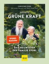 Cover-Bild Unsere grüne Kraft - das Heilwissen der Familie Storl