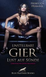 Cover-Bild Unstillbare Gier - Lust auf Sünde | Erotische Geschichten