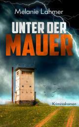 Cover-Bild Unter der Mauer