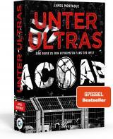 Cover-Bild Unter Ultras. Eine Reise zu den extremsten Fans der Welt.