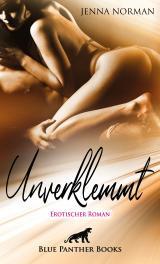 Cover-Bild Unverklemmt   Erotischer Roman