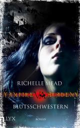 Cover-Bild Vampire Academy - Blutsschwestern
