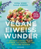 Cover-Bild Vegane Eiweißwunder – Das Kochbuch
