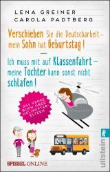Cover-Bild Verschieben Sie die Deutscharbeit - mein Sohn hat Geburtstag & Ich muss mit auf Klassenfahrt - meine Tochter kann sonst nicht schlafen
