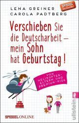 Cover-Bild Verschieben Sie die Deutscharbeit - mein Sohn hat Geburtstag!