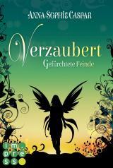 Cover-Bild Verzaubert 3: Gefürchtete Feinde