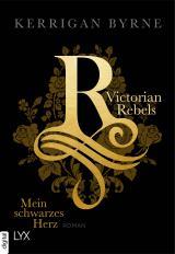 Cover-Bild Victorian Rebels - Mein schwarzes Herz