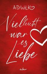 Cover-Bild Vielleicht war es Liebe