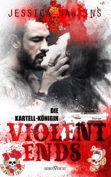 Cover-Bild Violent Ends - Die Kartell-Königin