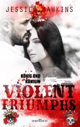 Cover-Bild Violent Triumphs - König und Königin