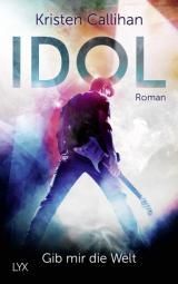 Cover-Bild VIP-Reihe / Idol – Gib mir die Welt