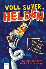 Cover-Bild Voll super, Helden (1). Einer muss den Job ja machen