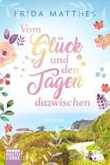 Cover-Bild Vom Glück und den Tagen dazwischen