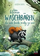 Cover-Bild Vom kleinen Waschbären, der sich traute, mutig zu sein