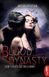 Cover-Bild Vom Schicksal bestimmt – Blood Dynasty