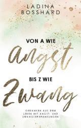 Cover-Bild Von A wie Angst bis Z wie Zwang