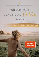 Cover-Bild Von der Magie, deine eigene Heldin zu sein