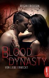 Cover-Bild Von Liebe erweckt – Blood Dynasty