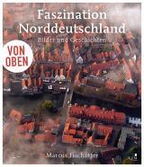 Cover-Bild Von oben: Faszination Norddeutschland
